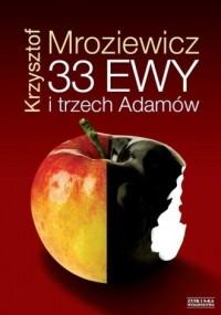 33 Ewy i trzech Adamów - Krzysztof Mroziewicz - okładka książki