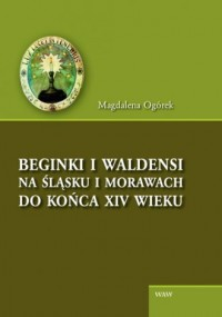 Beginki i Waldensi na Śląsku i Morawach do końca XIV wieku - okładka książki