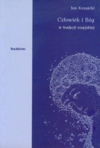 Człowiek i Bóg w tradycji rosyjskiej - okładka książki