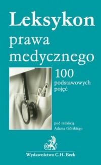 Leksykon prawa medycznego. 100 podstawowych pojęć - okładka książki