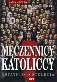 Męczennicy katolicy - okładka książki