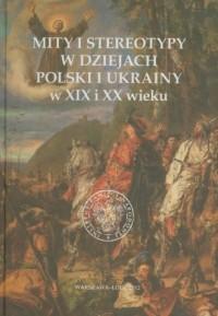 Mity i stereotypy w dziejach Polski - okładka książki