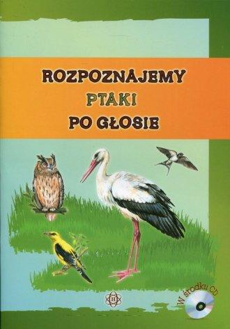 Rozpoznajemy ptaki po głosie (+ - okładka książki