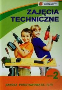 Zajęcia techniczne. Klasa 4-6. Szkoła podstawowa. Podręcznik z ćwiczeniami cz. 2 - okładka podręcznika