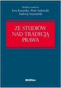 Ze studiów nad tradycją prawa - okładka książki