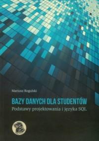 Bazy danych dla studentów. Podstawy projektowania i języka SQL - okładka książki