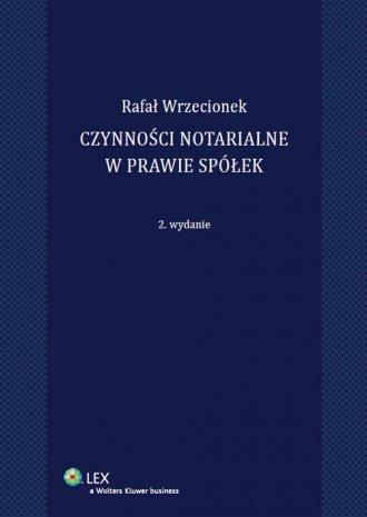 Czynności notarialne w prawie spółek - okładka książki