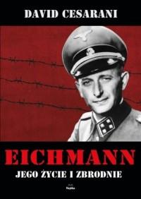 Eichmann. Jego życie i zbrodnie - okładka książki