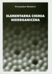 Elementarna chemia nieorganiczna - okładka książki
