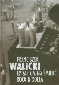 Epitafium na śmierć rocknrolla - okładka książki