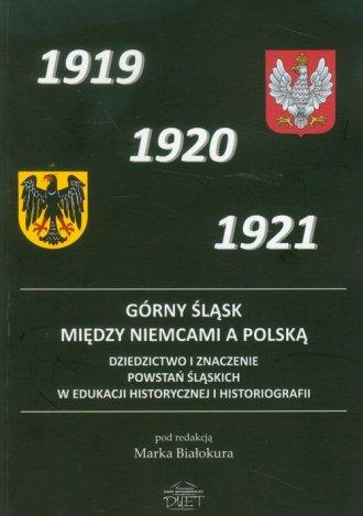 Górny Śląsk między Niemcami a Polską. - okładka książki