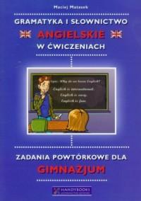 Gramatyka i słownictwo angielskie w ćwiczeniach. Zadania powtórkowe dla gimnazjum - okładka podręcznika