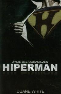 Hiperman. Życie bez ograniczeń - okładka książki