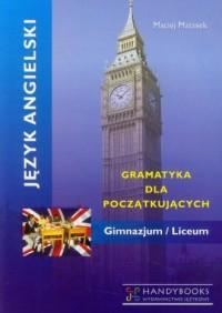 Język angielski gramatyka dla początkujących. Gimnazjum, liceum - okładka podręcznika