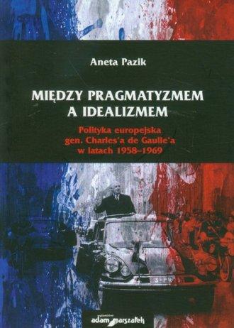 Między pragmatyzmem a idealizmem. - okładka książki