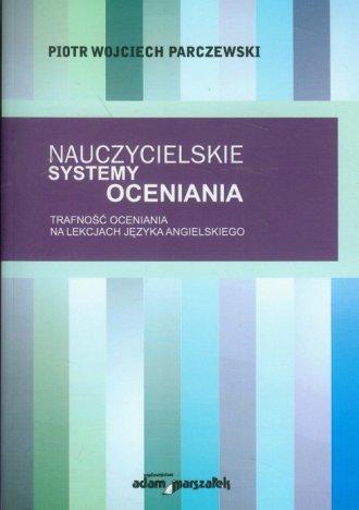 Nauczycielskie systemy oceniania. - okładka książki