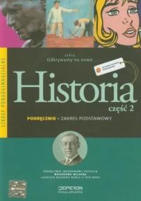Odkrywamy na nowo. Historia cz. 2. Szkoła ponadgimnazjalna. Podręcznik. Zakres podstawowy - okładka podręcznika