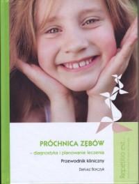 Próchnica zębów. Diagnostyka i planowanie leczenia. Przewodnik kliniczny. Multimedialny Program Edukacyjny z cyklu Repetitio est... (DVD) - okładka książki