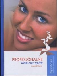 Profesjonalne wybielanie zębów. Multimedialny Program Edukacyjny z cyklu Repetitio est... - okładka książki