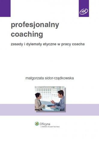Profesjonalny coaching. Zasady - okładka książki
