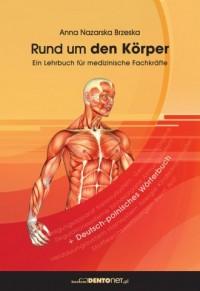 Rund um den Korper. Ein Lehrbuch fur medizinische Fachkrafte - okładka książki