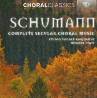 Schumann: Complete Secular Choral - okładka płyty