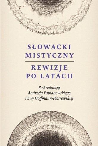 Słowacki mistyczny. Rewizje po - okładka książki