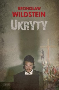Ukryty - Bronisław Wildstein - okładka książki