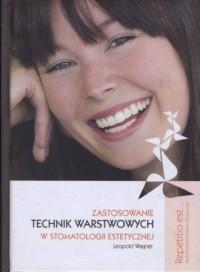 Zastosowanie technik warstwowych w stomatologii estetycznej. Multimedialny Program Edukacyjny z cykluRepetitio est... - okładka książki