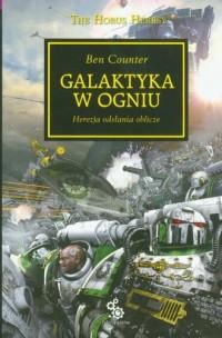 Galaktyka w ogniu. Herezja Horusa - Warhammer 40000 - okładka książki