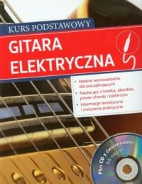 Gitara elektryczna. Kurs podstawowy z ćwiczeniami (+ CD) - okładka książki