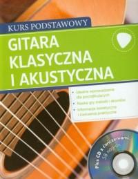 Gitara klasyczna i akustyczna. Kurs podstawowy z ćwiczeniami (+ CD) - okładka książki