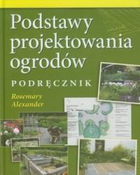 Podstawy projektowania ogrodów. - okładka książki