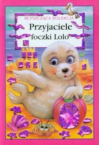 Przyjaciele foczki Lolo - okładka książki