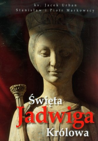 Święta Jadwiga Królowa - okładka książki