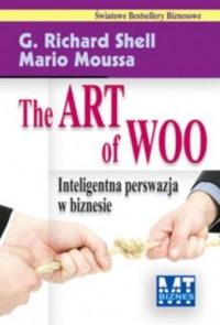 The art of woo. Inteligentna persfazja w biznesie - okładka książki