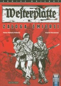 Westerplatte. Załoga śmierci. Komiks wojenny. Kroniki epizodów wojennych. Tom 1 - okładka książki