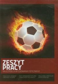 Zeszyt pracy nauczyciela wychowania fizycznego 2012/2013 - okładka książki