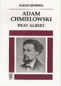 Adam Chmielowski. Brat Albert - okładka książki