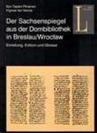 Der Sachsenspiegel aus der Dombibliothek in Breslau/Wrocław. Einleitung, Edition und Glossar - okładka książki