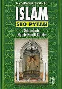 Islam. Sto pytań. Odpowiada Samir Khalil Samir - okładka książki