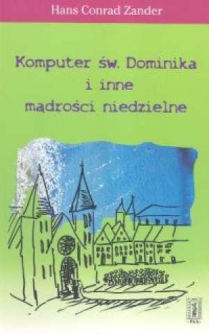 Komputer Św. Dominika i inne mądrości - okładka książki