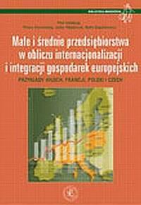 Małe i średnie przedsiębiorstwa w obliczu internacjonalizacji i integracji gospodarek europejskich - okładka książki