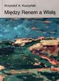 Między Renem a Wisłą. Studia i - okładka książki