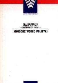 Młodzież wobec polityki. Seria: Wokół współczesności - okładka książki