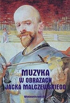 Muzyka w obrazach Jacka Malczewskiego - okładka książki