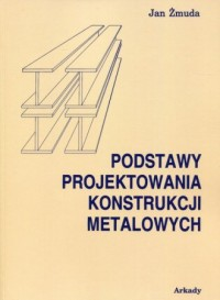 Podstawy projektowania konstrukcji metalowych - okładka książki