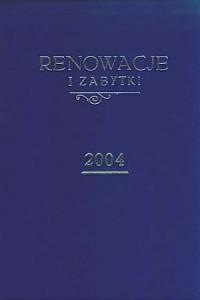 Renowacje i zabytki (numery 1-4 z roku 2004 w jednej oprawie) - okładka książki