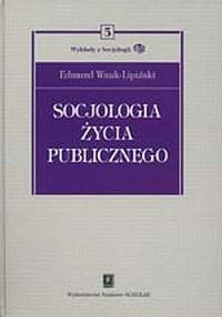 Socjologia życia publicznego. Seria: - okładka książki