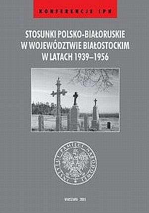 Stosunki polsko-białoruskie w województwie - okładka książki
